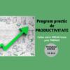 Program practic de PRODUCTIVITATE